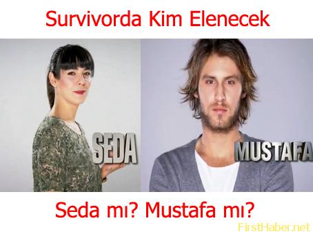seda-mi-mustafa-mi-survivor-kim-elenecek